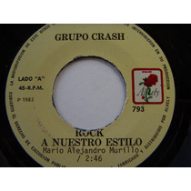 Rock Mexicano, Grupo Crash, Rock A Nuestro Estilo, Ep 7´,