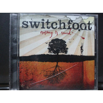 Switchfoot: Nothing Is Sound. Cd Semnvo 1ra Ed 2005 Made Usa