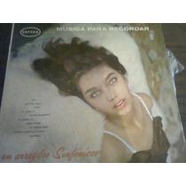 Disco Acetato De Musica Para Recordar En Arreglos Sinfonico
