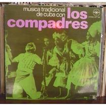 Los Compadres Lp Música Tradicional De Cuba