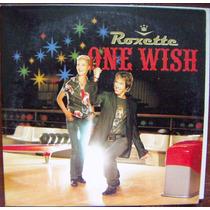 Rock Internacional, Roxette, One Wish, Cd Sencillo