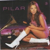Cd.pilar Montenegro Pilar 2004