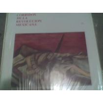 L.p.corridos Revolucion Mexicana