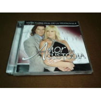 Amor En Custodia - Cd- Musica Original De La Telenovela Bim