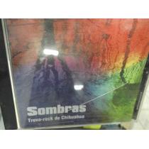 Sombras Trova Rock De Chihuahua Cd