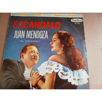 Juan Mendoza El Tariacuri Escandalo Lp Peerless