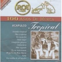 Rca 100 Años De Música Acapulco Tropical
