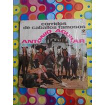 Antonio Aguilar Lp Corridos De Caballos Famosos 1972