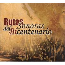 Cd - Rutas Sonoras Del Bicentenario - Fonoteca Nacional 2010