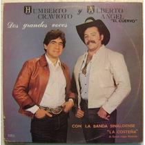 Humberto Cravioto-alberto Angel El Cuervo 1 Disco Lp Vinilo