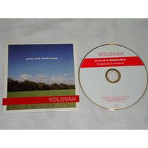 Volovan - Yo No Se Ni Donde Estoy Cd Promo Universal 2007