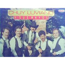 Chuy Luviano Y Sus Rayos - Soy Residencial