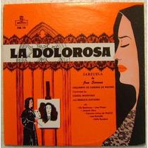 La Dolorosa Zarzuela De Jose Serrano 1 Disco Lp Vinilo