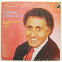Victor Iturbe Pirulí / El Siempre Romántico 1disco Lp Vinil