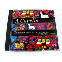 A Capella Canciones Populares Mexicanas Cd 2000