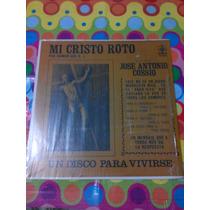 Jose Antonio Cossio Lp Mi Cristo Roto 1966