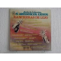 Rancheras De Lujo - 15 Exitos