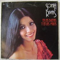 Sonia Rivas / En Las Buenas Y En Las Malas 1 Disco Lp Vinilo