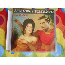 Amistades Peligrosas Cd La Profecia.1996