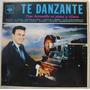 Pepe Jaramillo / Te Danzante 1 Disco Lp Vinilo