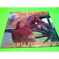 Disco Lp Vicente Fernandez Hoy Platique Con Mi Gallo