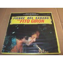 Fito Giron. Fiebre Del Sabado Con Fito Giron. Disco L.p.