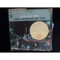 Coral Mexicano Del Inba Álbum Triple / 3 Lp Acetato Vinil