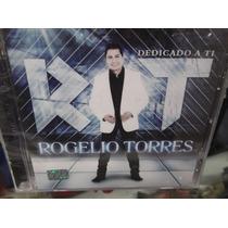 Rogelio Torres Dedicado A Ti Cd Nuevo Sellado