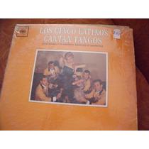 Lp Los Cinco Latinos Cantan Tangos, Envio Gratis
