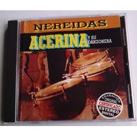 Acerina Y Su Danzonera Nereidas Cd Orfeon 1998