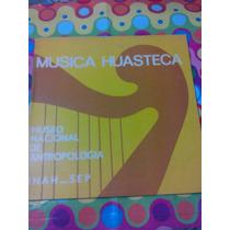 Musica Huasteca Lp Museo Nacional De Antropología. Se Abre.