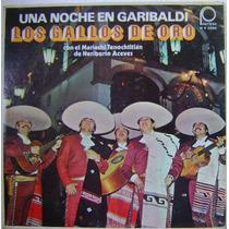 Los Gallos De Oro / Una Noche En Garibaldi 1 Disco Lp Vinilo
