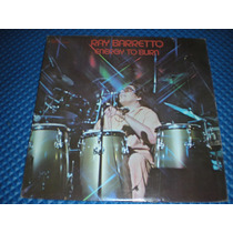 Ray Barreto Energy To Burn Lp Hecho En México