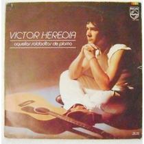 Victor Heredia / Aquellos Soldaditos De Plomo 1 Disco Lp