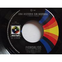 Fiordaliso Vive/ Una Historia Sin Historia - Disco 45 Rpm