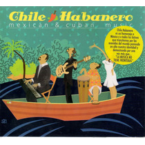 Chile Habanero - Mexican & Cuban Music Cd