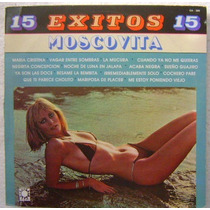 Moscovita / 15 Exitos 1 Disco Lp Vinilo