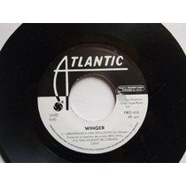 Winger - Arrastrando Una Desilucion - Disco 45 Rpm