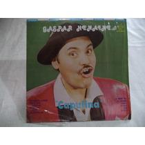 Gaspar Henaine ´´capulina´´ Exitos 1975 Lp De Coleccion