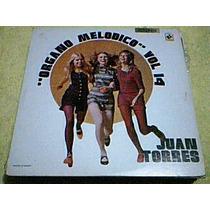 Disco Lp Juan Torres Y Su Organo Melodico Vol. 14 -
