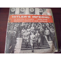Lp Hitlers Inferno Marching Songs Of Nazi, Envio Gratis