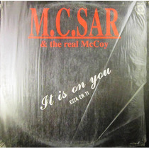 Mc Sar & The Real Mccoy - It Is On You Single Lp