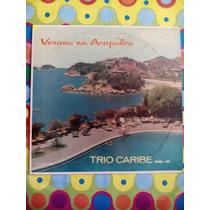 Trio Caribe Lp Verani En Acapulco Vol.3