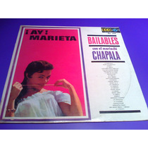 Disco Lp Ay! Marieta Bailables Con El Mariachi Chapala