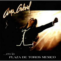 2 Cd Album Ana Gabriel - En La Plaza De Toros Mexico