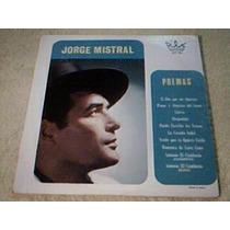 Disco Lp Jorge Mistral - Poemas Con Jorge Mistral Declamador