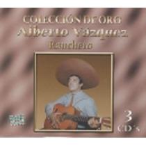 Colección De Oro Alberto Vázquez Ranchero Cd 1 1. Albúr De