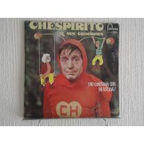 Chespirito Y Sus Canciones - ¡no Contaban Con Mi Astucia!