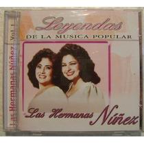 Las Hermanas Núñez / Leyendas De La Música Popular 1 Cd