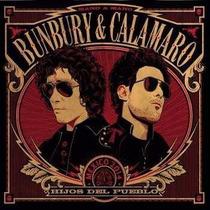 Hijos Del Pueblo / Bunbury & Calamaro / Cd Con 10 Canciones
